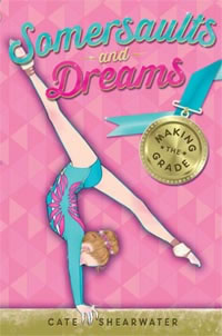 Somersaults and Dreams - Making the Grade